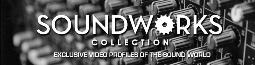 SoundWorks Collection:  Exclusive Video Profiles of the Sound World