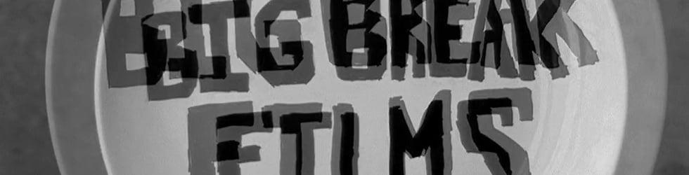 Big Break Films