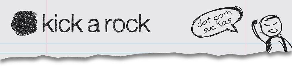 Kick A Rock