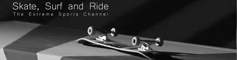 Skate, Surf and Ride - The Extreme Sports Channel