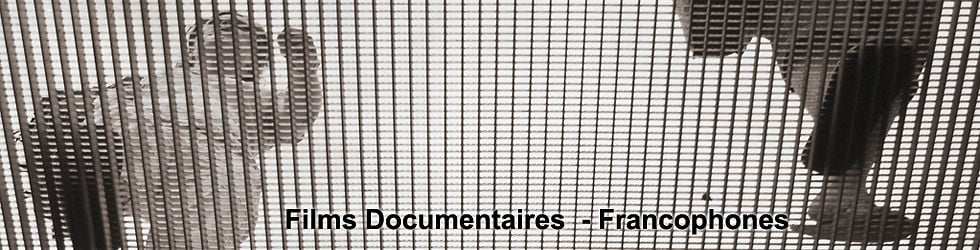 Films documentaires francophones