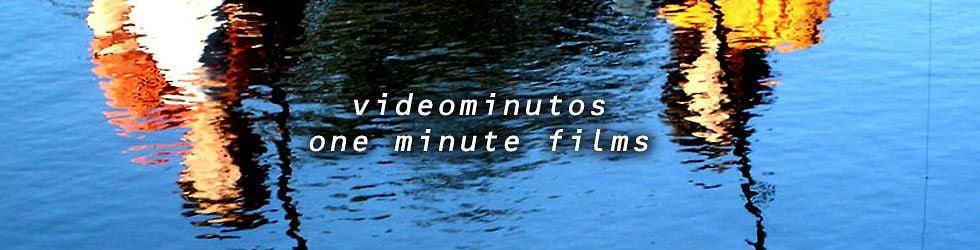 Videominutos / One minute films