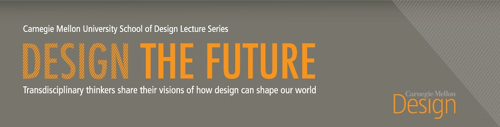 CMU School of Design Lecture Series