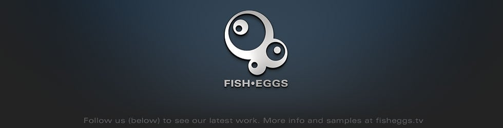 FISH EGGS Channel