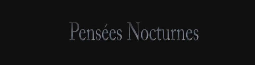 *Pensées Nocturnes*