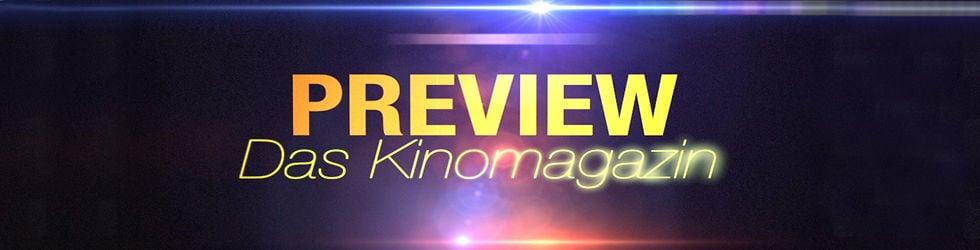 PREVIEW - Das Kinomagazin