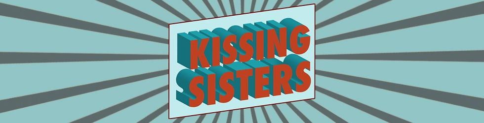 KISSING SISTERS (COMEDY)