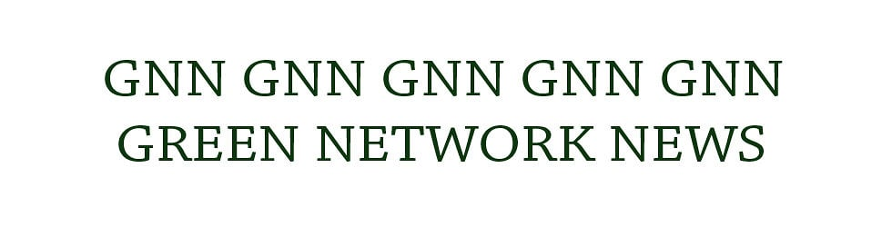 GNN = GREEN NETWORK NEWS