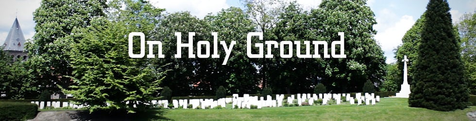 On Holy Ground: Ypres Salient