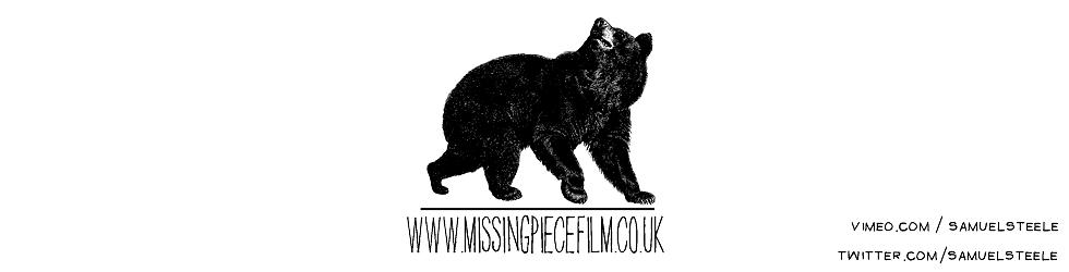 Samuel Steele - www.missingpiecefilm.co.uk