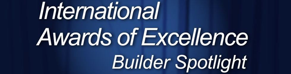 International Award of Excellence Builders Spotlights - 2009
