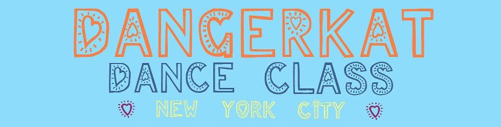DANGERKAT DANCE CLASS NYC!