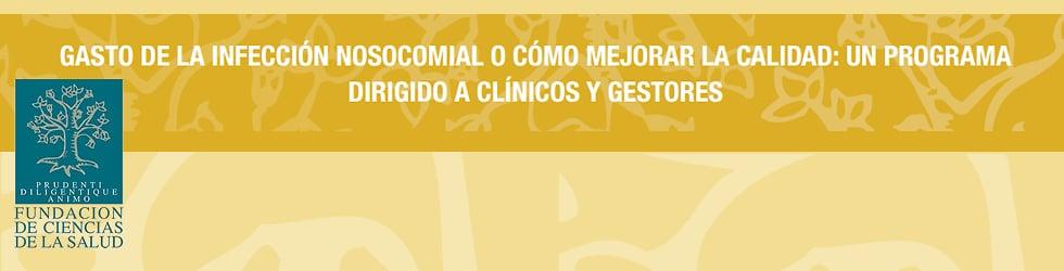 Jornadas: Gasto de la Infección Nosocomial o cómo mejorar la calidad. Madrid, 15 noviembre 2012