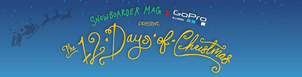 Snowboarder Magazine's 12 Days Of Christmas Presented By GoPro