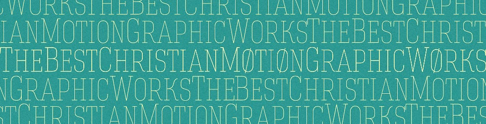Best Christian Motion Graphic Works