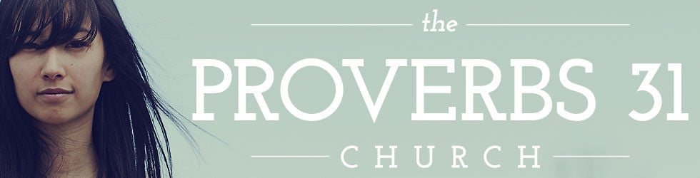 The Proverbs 31 Church