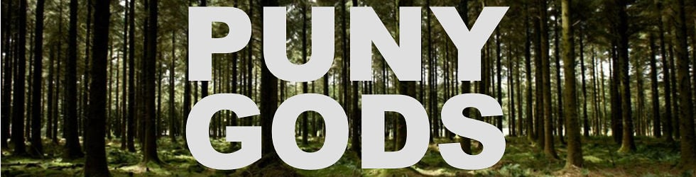 PUNY GODS! Curated Cinema for The Cultured and The Curious