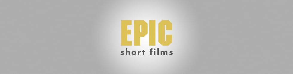 Epic Short Films