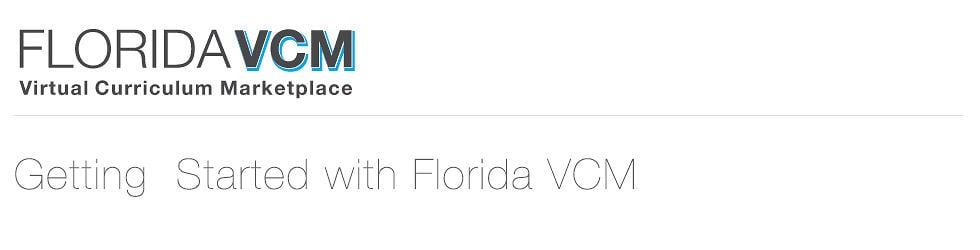 Getting Started With Florida VCM