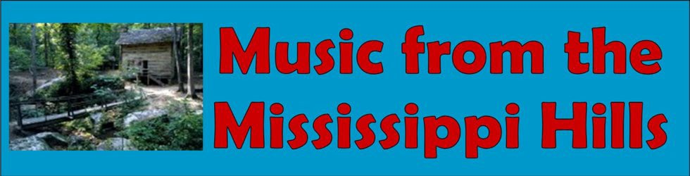 MUSIC FROM THE MISSISSIPPI HILLS