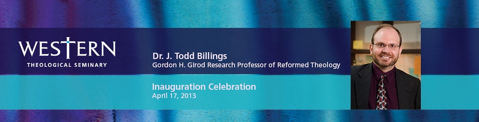 Western Theological Seminary: In Celebration of the Gordon H. Girod Research Chair of Reformed Theology