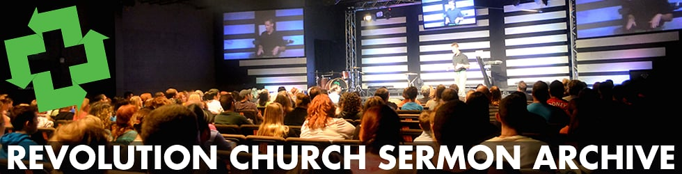 Revolution Church Sermons