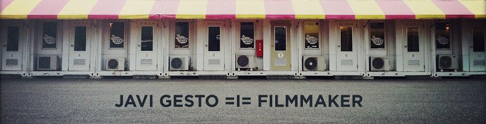 Javi Gesto // Filmmaker