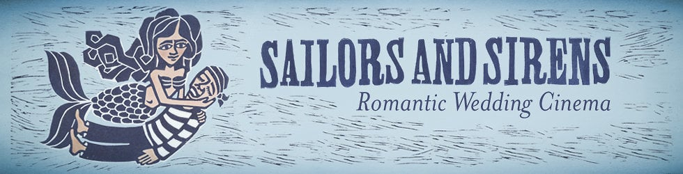 Sailors and Sirens Romantic Wedding Cinema