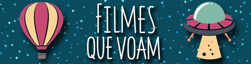 FILMES QUE VOAM