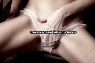 Uncensored Music Videos