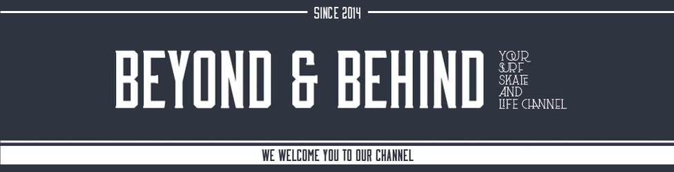 Beyond & Behind