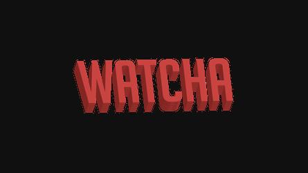 WATCHA