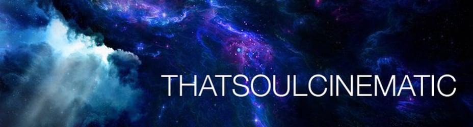 That Soul Cinematic (TSC)