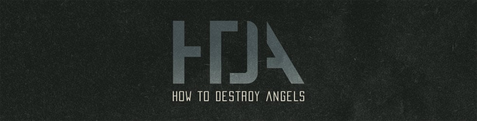 How To Destroy Angels [HD]