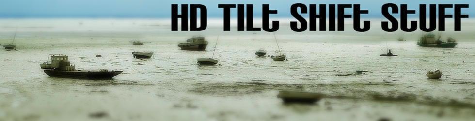 High Definition Tilt Shift Stuff