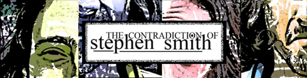 (the contradiction of) STEPHEN SMITH