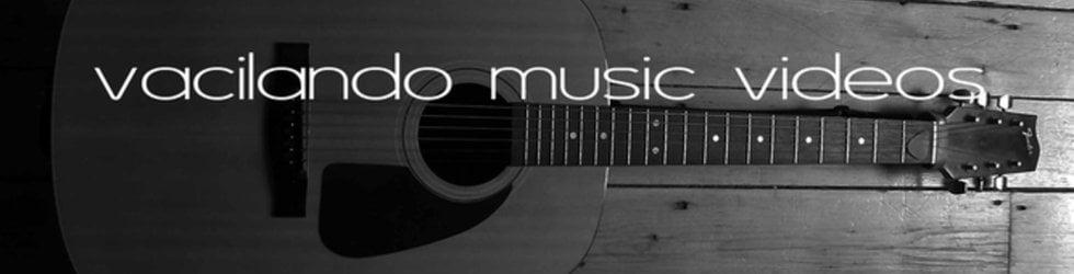vacilando | music videos