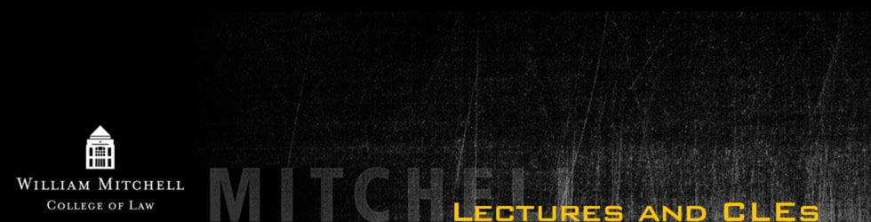 Mitchell Lectures and CLEs