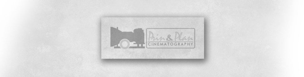 P R i N  &  P L A N  CinematographY