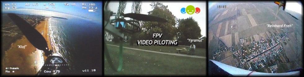 FPV / VIDEO PILOTING
