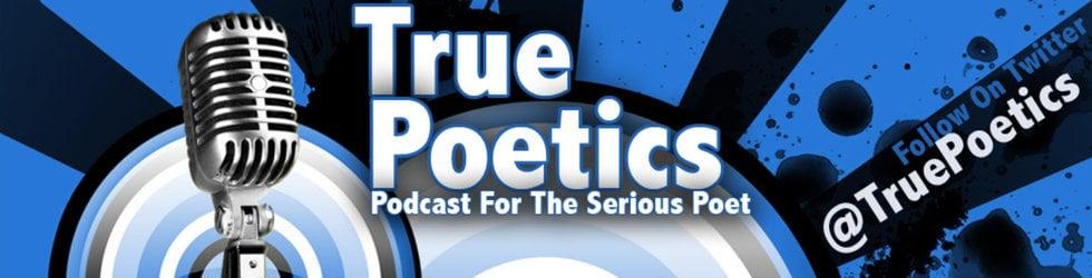 True Poetics (Video Poetry/Spoken Word Podcast)