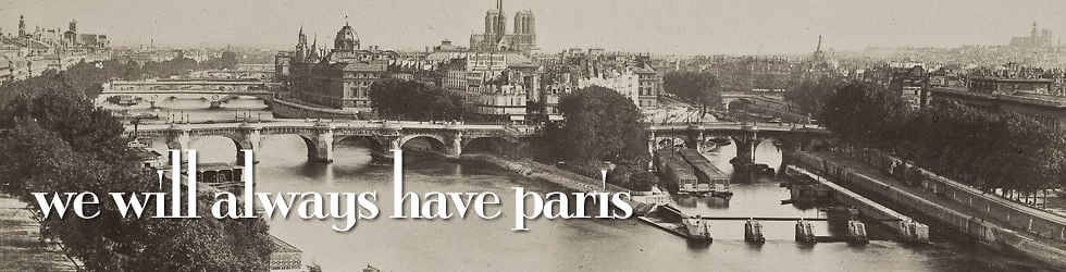 We Will Always Have Paris