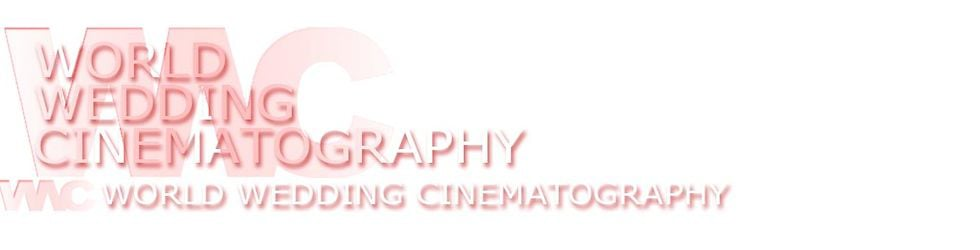 WORLD WEDDING CINEMATOGRAPHY