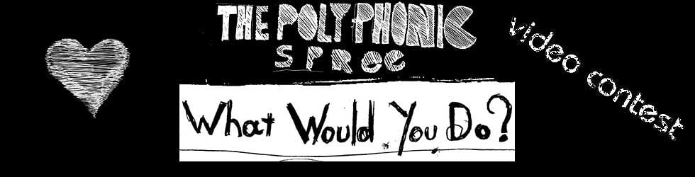 The Polyphonic Spree Video Contest