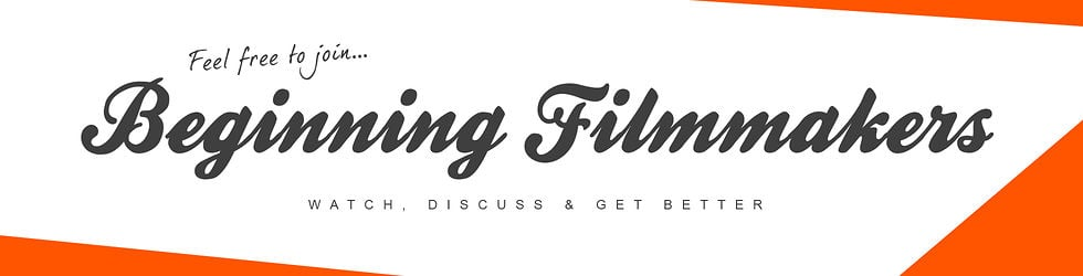 Beginning Filmmakers