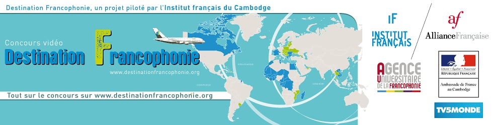 Destination Francophonie - Cambodge