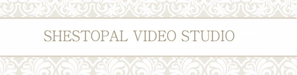 SHESTOPAL VIDEO STUDIO