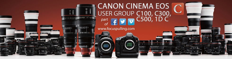 Canon Cinema EOS C100 / C300 / C500 / 1D C User Group