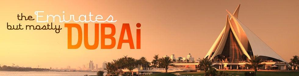 !  The Emirates, but mostly Dubai!