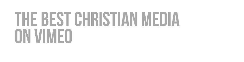 The Best Christian Media on Vimeo